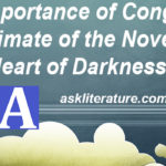 """Importance of Congo and Climate of """"Heart of Darkness"""""""