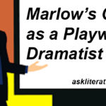 Marlow's Genius as a Playwright/Dramatist