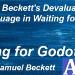 """Samuel Beckett's Devaluation of Language in """"Waiting for Godot"""""""