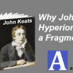 Why John Keats's Hyperion is Called a Fragment?